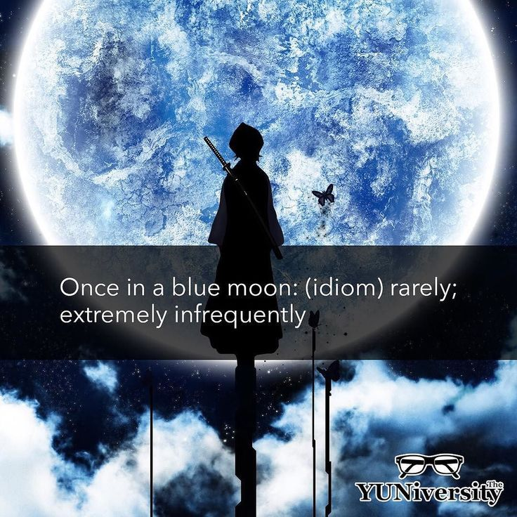 once in a blue moon example